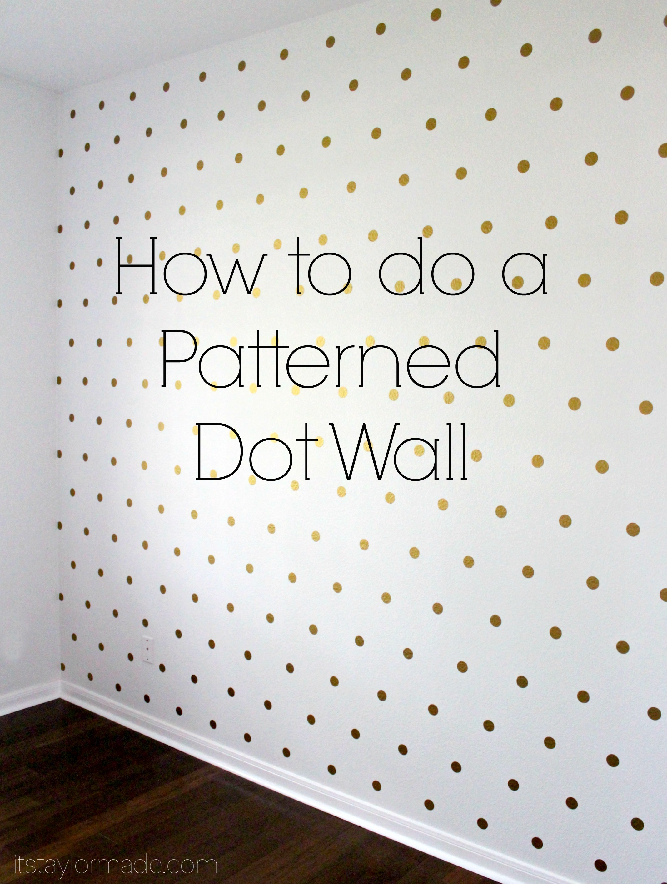 how to do a patterned dot wall taylormade